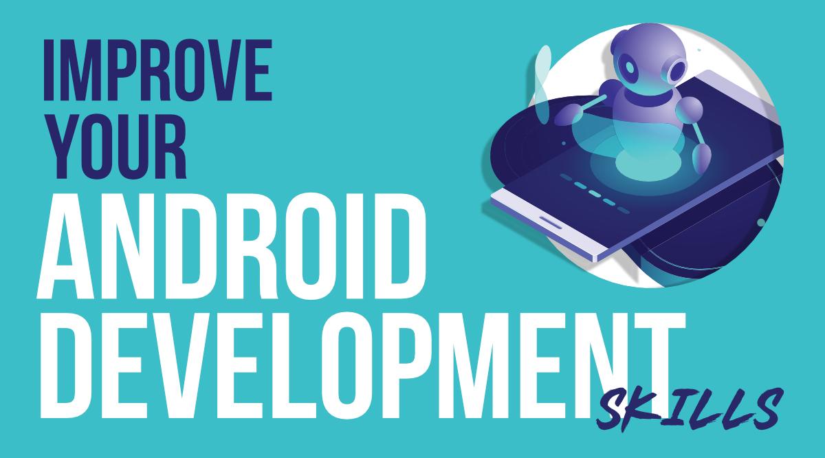 提高 Android 开发技能的 7 个技巧